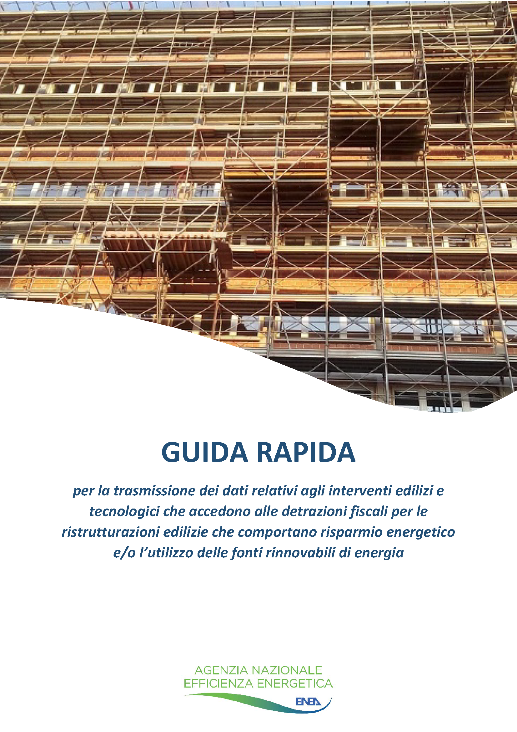 Guida – GUIDA RAPIDA per la trasmissione dei dati relativi agli interventi edilizi e tecnologici che accedono alle detrazioni fiscali per le ristrutturazioni edilizie che comportano risparmio energetico e/o l'utilizzo delle fonti rinnovabili di energia